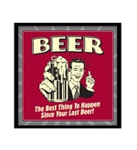 Paper & Fibre 13 x 1 x 13 Inch Beer The Best Thing To Happen Since Last Beer Officially Licensed Framed Poster