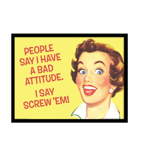 Paper & Fibre 13 x 1 x 17 Inch People Say I Have A Bad Attitude Officially Licensed Framed Poster by bCreative
