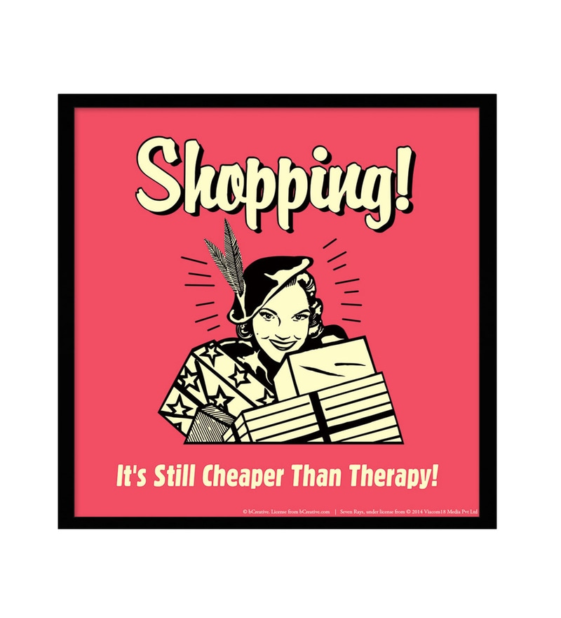 Paper & Fibre 13 x 1 x 13 Inch Shopping! It's Still Cheaper Than Therapy! Officially Licensed Framed Poster by bCreative