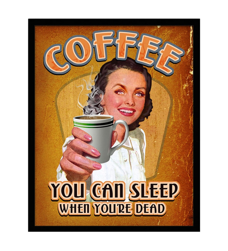 Paper & Fibre 13 x 1 x 19 Inch Coffee You Can Sleep When You're Dead Officially Licensed Framed Poster by bCreative
