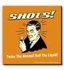 Orange MDF Shots! Twice The Alcohol Half The Liquid! Fridge Magnet by bCreative