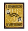 Paper & Fibre 13 x 1 x 19 Inch Wear Beer Goggles Officially Licensed Framed Poster by bCreative