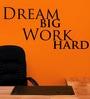 Vinyl Dream Big Work Hard Three Wall Sticker in Black by Creative Width