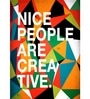 Paper 12 x 17 Inch Nice People Are Creative Print Unframed Poster by Crude Area