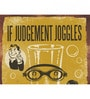 Wooden 8 x 10 Inch If Judgement Joggles Framed Digital Print by Hashtag Decor