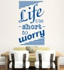 Hoopoe Decor Vinyl Life Is Too Short to Worry Wall Sticker
