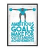Lab No.4 - The Quotography Department Paper & PU Frame 12 x 1 x 17 Inch Ambitious Achievements Gym Motivational Quote Framed Poster