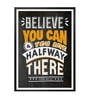 Lab No.4 - The Quotography Department Paper & PU Frame 13 x 1 x 17.5 Inch Believe You Can Theodore Roosevelt Motivational Quote Framed Poster