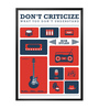 Lab No.4 - The Quotography Department Paper & PU 13 x 1 x 17.5 Inch Don't Criticise What You Bob Dylan Musician Inspirational Quote Typography Poster