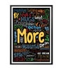 Paper & PU Frame 13 x 1 x 17.5 Inch More Life Motivational & Inspirational Quote Typography Framed Poster by Lab No.4 - The Quotography Department