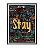 Lab No.4 - The Quotography Department Paper & PU Frame 13 x 1 x 17.5 Inch Stay Life Motivational & Inspirational Quote Typography Framed Poster