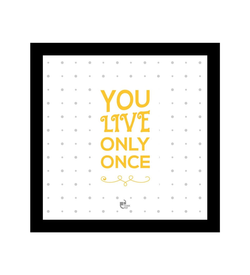 Matte 8.5 x 0.5 x 8.5 Inch You live only once Black Square Framed Poster by Thinkpot