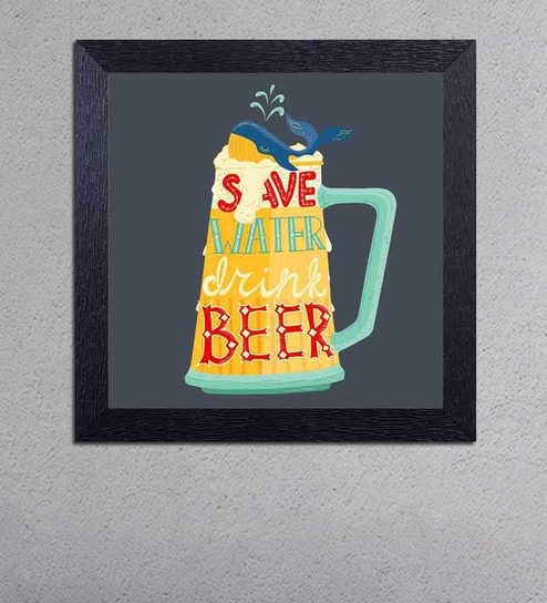Multicolour Matt Paper Save Water Drink Beer Poster By Decor Design