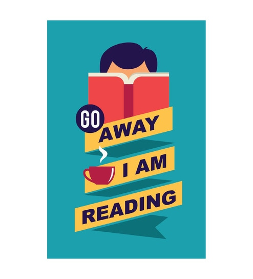 Paper 12 x 1 x 18 Inch Go Away I Am Reading Unframed Poster by Seven Rays