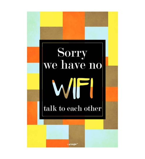 Paper 12 x 1 x 18 Inch Sorry We Have No Wifi Talk To Each Other Unframed Poster by Seven Rays
