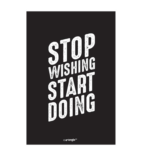 Paper 12 x 1 x 18 Inch Stop Wishing Start Doing Unframed Poster by Seven Rays