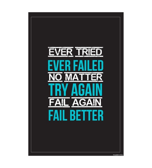 Paper 12 x 1 x 18 Inch Try Again Fail Again Fail Better Unframed Poster by Seven Rays