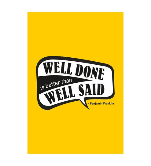 Paper 12 x 1 x 18 Inch Well Done, Well Said Unframed Poster by Seven Rays