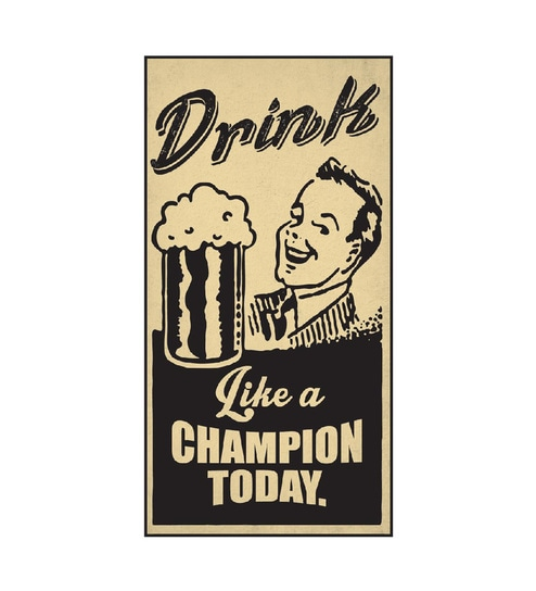 Paper 12 x 1 x 21.5 Inch Drink Like A Champion Unframed Poster by Seven Rays