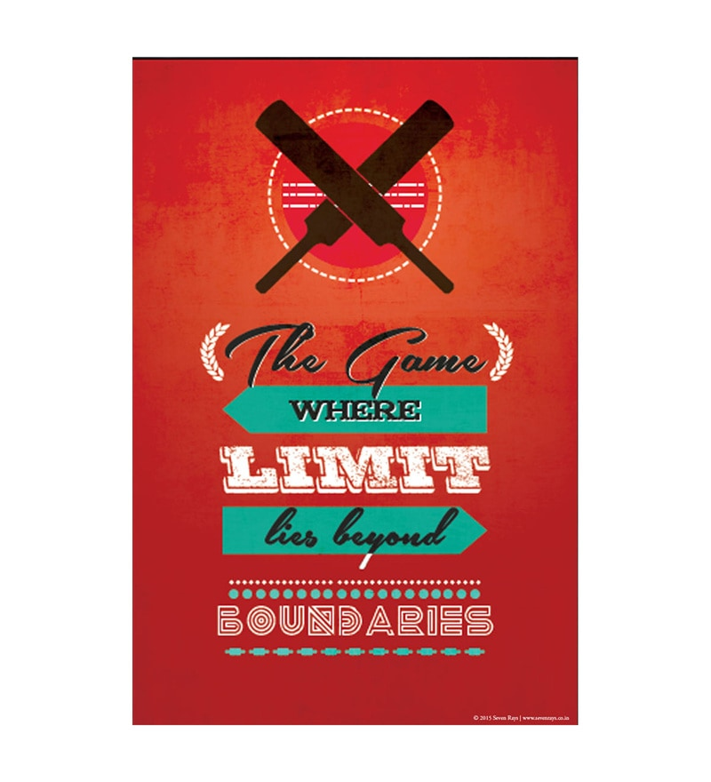 Paper 12 x 1 x 18 Inch Cricket The Game Where Limits Lie Beyond Boundaries Unframed Poster by Seven Rays