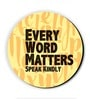Yellow MDF Every Word Mattrs! Fridge Magnet by Seven Rays