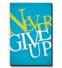 Seven Rays Blue MDF Never Give Up! Fridge Magnet