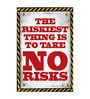 Seven Rays Paper 12 x 1 x 18 Inch The Riskiest Thing Unframed Poster