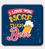 I Love You More Than Beer Fridge Magnet by Two Gud