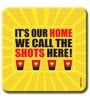 It'S Our Home, We Call The Shot Here Fridge Magnet by Two Gud