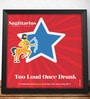 Two Gud Sagittarius - Too Loud Once Drunk Zodiac Wall Poster