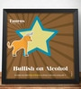Two Gud Taurus - Bullish on Alcohol Zodiac Wall Poster